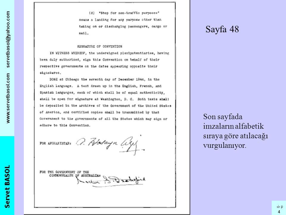 Servet BASOL www.servetbasol.com servetbasol@yahoo.com sb p 4 Sayfa 48 Son sayfada imzaların alfabetik sıraya göre atılacağı vurgulanıyor.