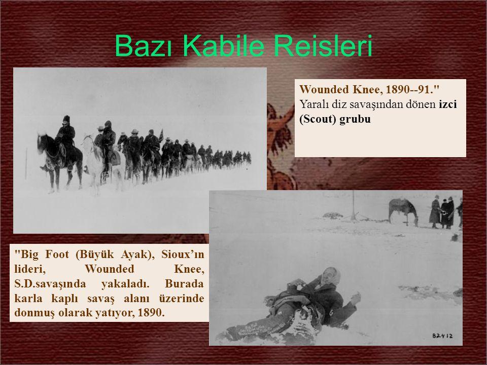 Bazı Kabile Reisleri Wounded Knee, 1890--91.