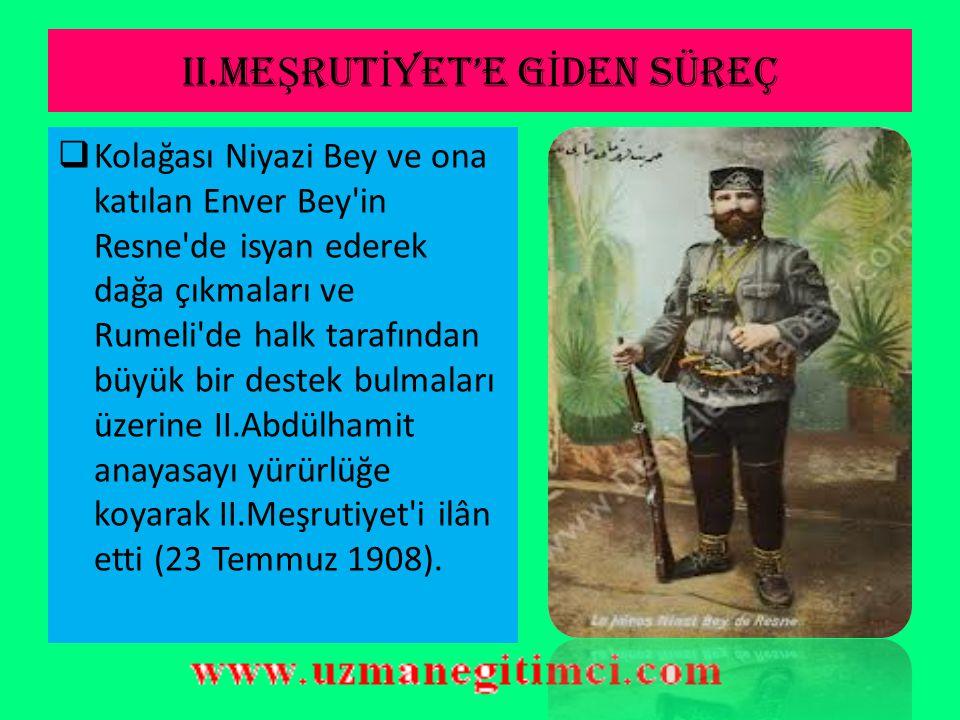 II.ME Ş RUT İ YET'E G İ DEN SÜREÇ  Genç Türkler veya Jön Türkler adı verilen ve yurt dışında ve içinde faaliyet gösteren Meşrutiyet taraftarları, İst