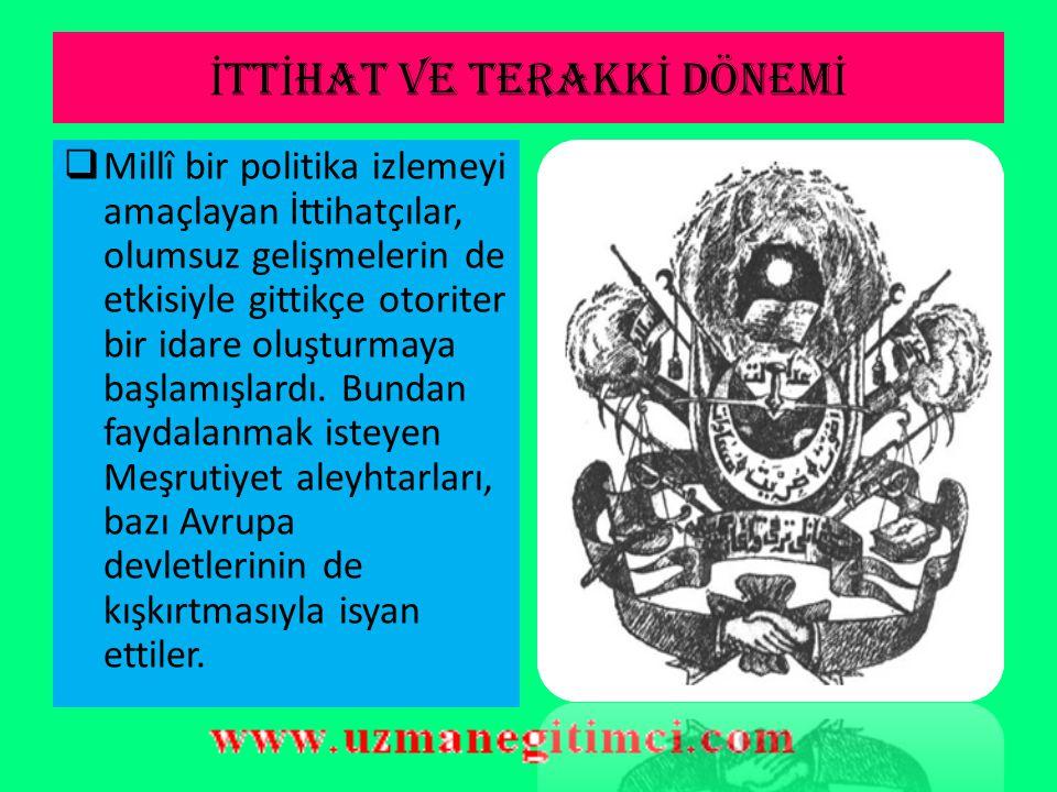 DI Ş S İ YAS İ GEL İŞ MELER  Osmanlı'ya demokrasinin gelmesi çok da ucuz olmamıştır. 17 Aralık 1908'de meclis yeniden açıldı. Yapılan seçimlerde İtti