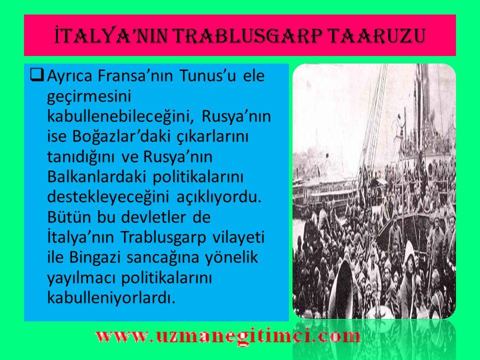İ TALYA'NIN S İ YAS İ MANEVRALARI  Bu antlaşmalarla; İngiltere'nin Mısır'daki ve Avusturya'nın Bosna- Hersek'te ki varlığını tanıyor, Almanya'nın Akd