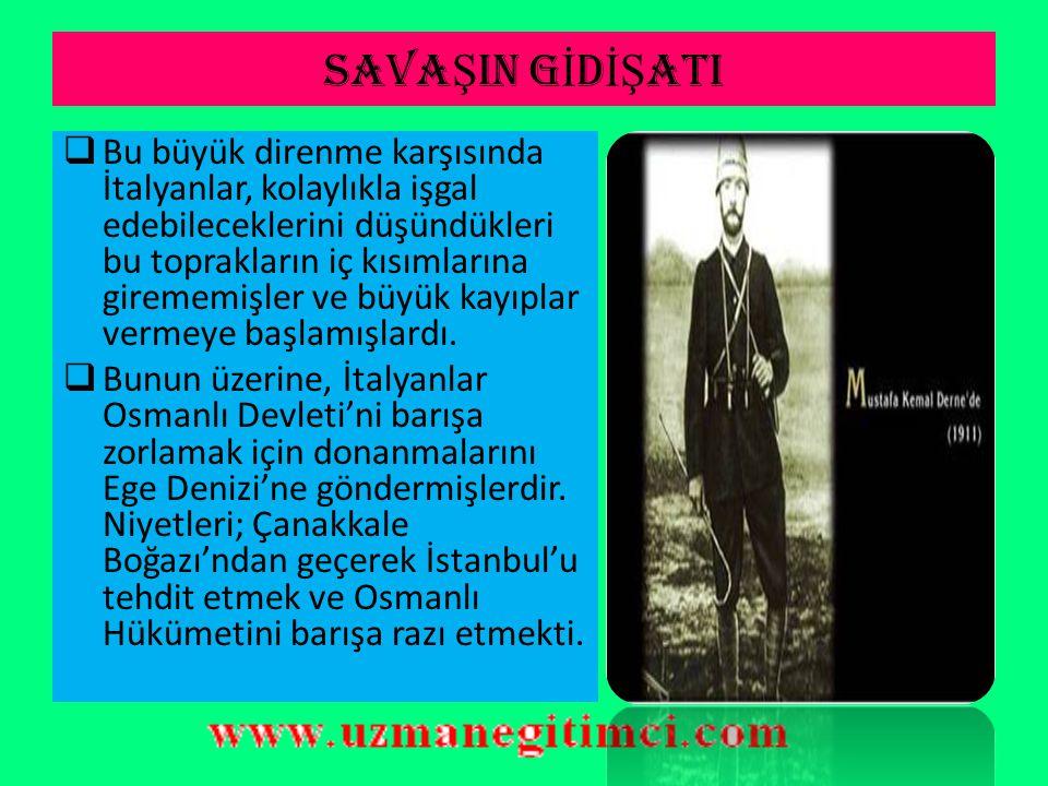 OSMANLI SUBAYLARI TRABLUSGARP'DA  Trablus'ta Albay Neşet Bey, Bingazi 'de Kurmay Binbaşı Enver Bey ve Derne' de Binbaşı Mustafa Kemal kumandasındaki