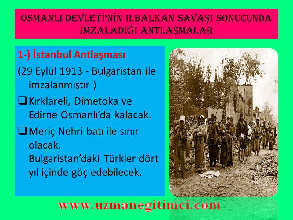 II.BALKAN SAVA Ş I'NIN SEBEPLER İ (1913)  Osmanlı Devleti Edirne ve Kırklareli'yi geri almıştır.  Bulgaristan mağlup olmuştur.  5.Balkan devleti, a