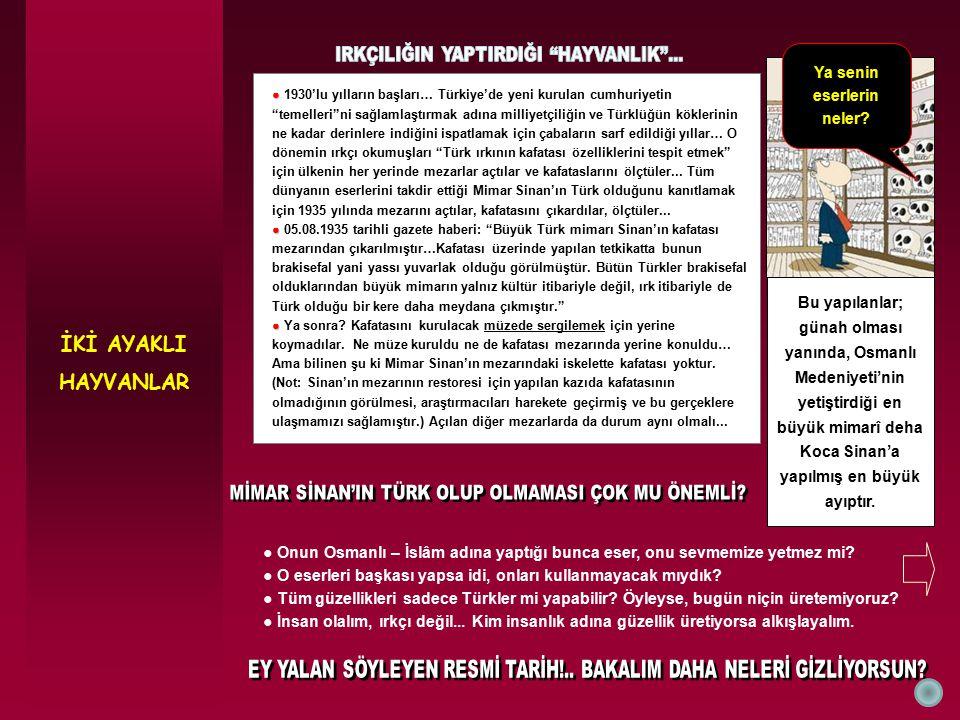 """İKİ AYAKLI HAYVANLAR ● ● 1930'lu yılların başları… Türkiye'de yeni kurulan cumhuriyetin """"temelleri""""ni sağlamlaştırmak adına milliyetçiliğin ve Türklüğ"""