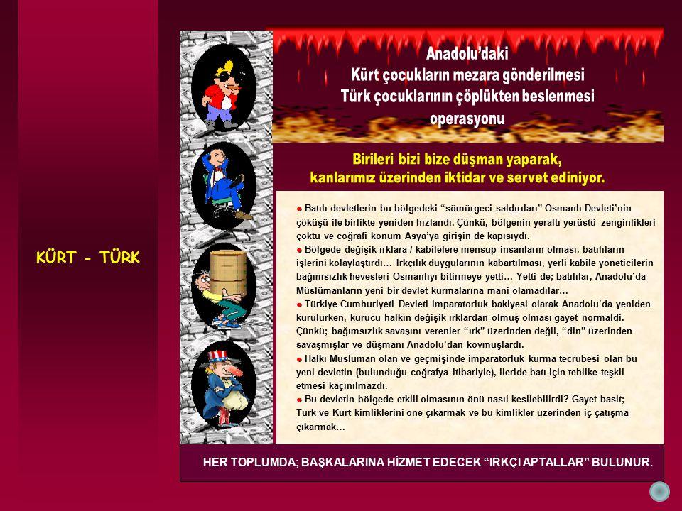 """KÜRT - TÜRK ● ● Batılı devletlerin bu bölgedeki """"sömürgeci saldırıları"""" Osmanlı Devleti'nin çöküşü ile birlikte yeniden hızlandı. Çünkü, bölgenin yera"""