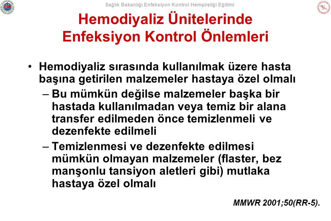 Sağlık Bakanlığı Enfeksiyon Kontrol Hemşireliği Eğitimi Hemodiyaliz Ünitelerinde Enfeksiyon Kontrol Önlemleri Hemodiyaliz sırasında kullanılmak üzere