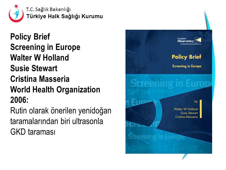 T.C. Sağlık Bakanlığı Türkiye Halk Sağlığı Kurumu Erken Tanı ve Tedavi Maliyeti Geç Tanı ve Tedavi Maliyeti 5-75 Kat Fark