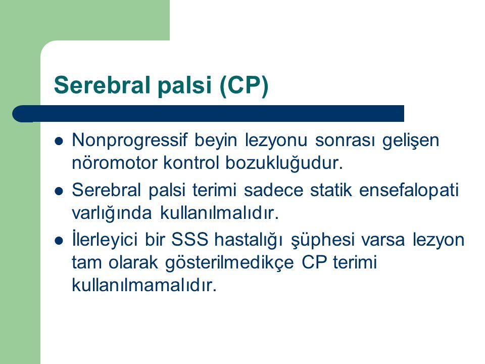 Serebral palsi Prevalans 1000 canlı doğumda 2-5 arasında bildirilmektedir 1 yaşında prevalans 5.2/1000 7 yaşında prevalans 2/1000 Bu bulgular da ilk yaşlarda CP tanısı alan çocukların birçoğunun takipte tanılarının değiştiğini göstermektedir.