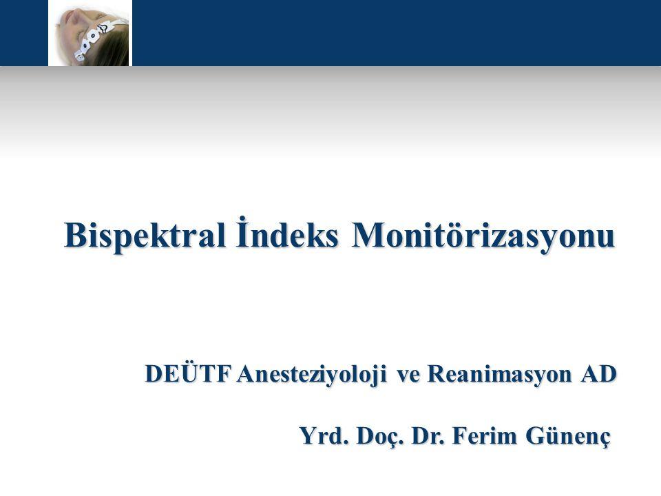 Monitörle ilişkili durumlar Stabil propofol/remifentanil anestezisi ve rokuronium bloğu sırasında, Sugammadex (n=24)(4mg/kg)(5.dk)→ n=11 ↑ BİS 50.1→ 61.7 Neostigmine (n=24)(50µg/kg)(15.dk)→ n=13 ↑ BİS 51.9→ 63.9 ** Elektromyografik aktivite → ↑ BİS ** Nöromuskuler blokerler → ↓ BİS BrJ Anaesth 2012;6:1-5