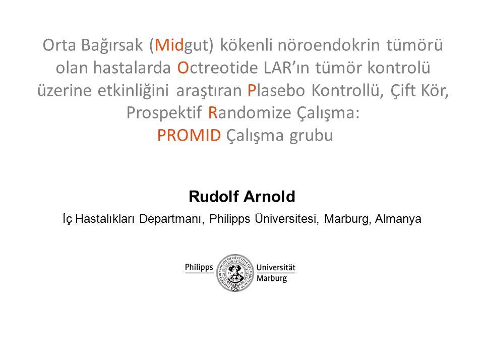 Orta Bağırsak (Midgut) kökenli nöroendokrin tümörü olan hastalarda Octreotide LAR'ın tümör kontrolü üzerine etkinliğini araştıran Plasebo Kontrollü, Çift Kör, Prospektif Randomize Çalışma: PROMID Çalışma grubu Rudolf Arnold İç Hastalıkları Departmanı, Philipps Üniversitesi, Marburg, Almanya