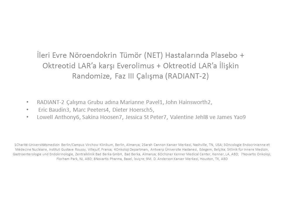 İleri Evre Nöroendokrin Tümör (NET) Hastalarında Plasebo + Oktreotid LAR'a karşı Everolimus + Oktreotid LAR'a İlişkin Randomize, Faz III Çalışma (RADI