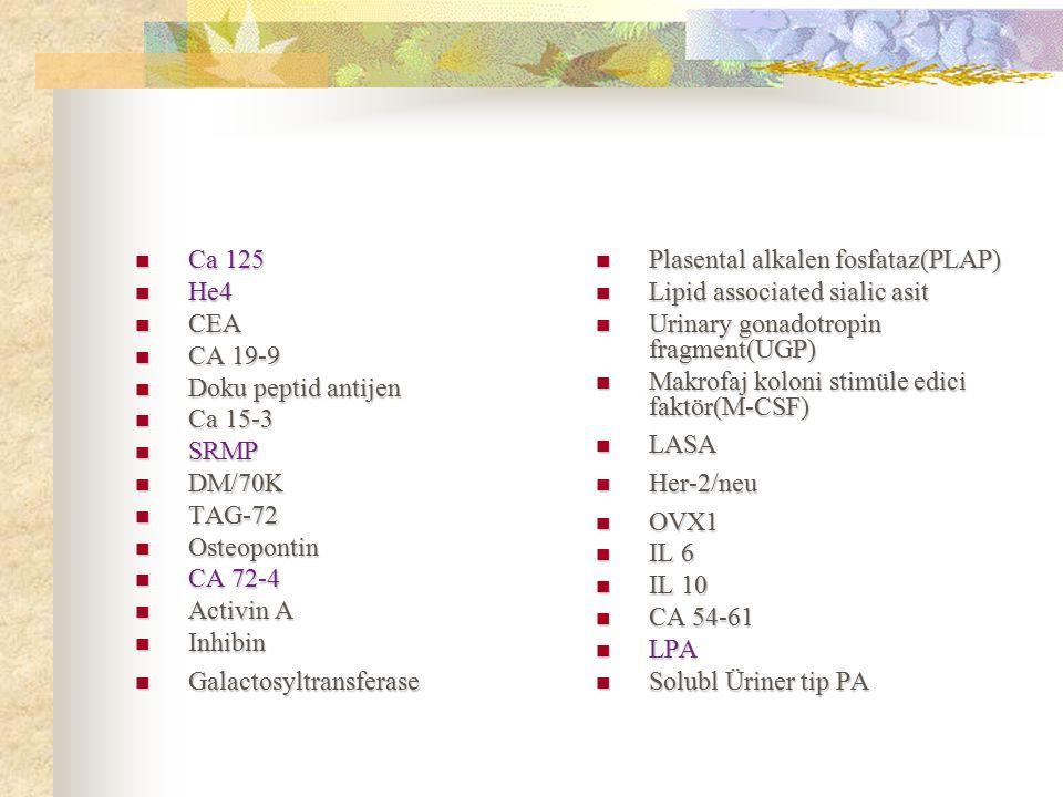 Ca 125 Ca 125 He4 He4 CEA CEA CA 19-9 CA 19-9 Doku peptid antijen Doku peptid antijen Ca 15-3 Ca 15-3 SRMP SRMP DM/70K DM/70K TAG-72 TAG-72 Osteoponti