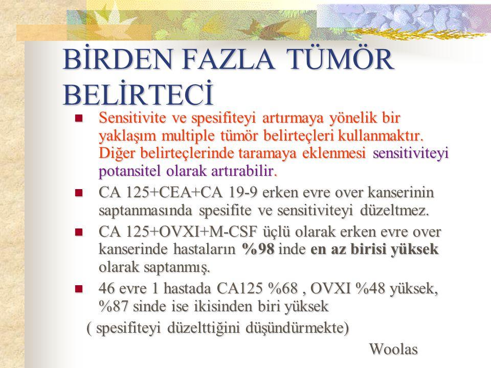 BİRDEN FAZLA TÜMÖR BELİRTECİ Sensitivite ve spesifiteyi artırmaya yönelik bir yaklaşım multiple tümör belirteçleri kullanmaktır. Diğer belirteçlerinde