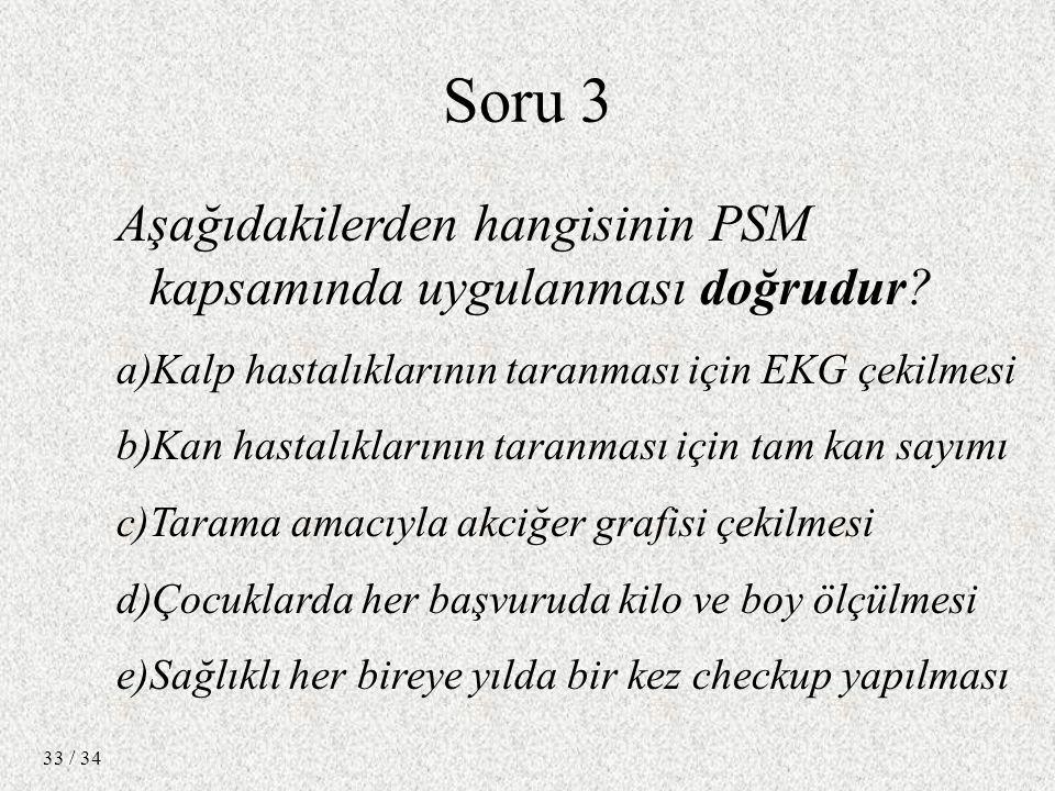 / 34 33 Soru 3 Aşağıdakilerden hangisinin PSM kapsamında uygulanması doğrudur.
