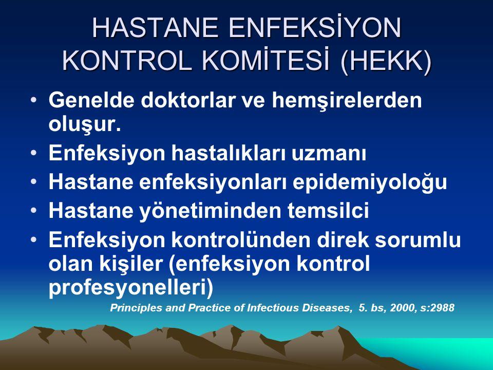 HASTANE ENFEKSİYON KONTROL KOMİTESİ (HEKK) Genelde doktorlar ve hemşirelerden oluşur.