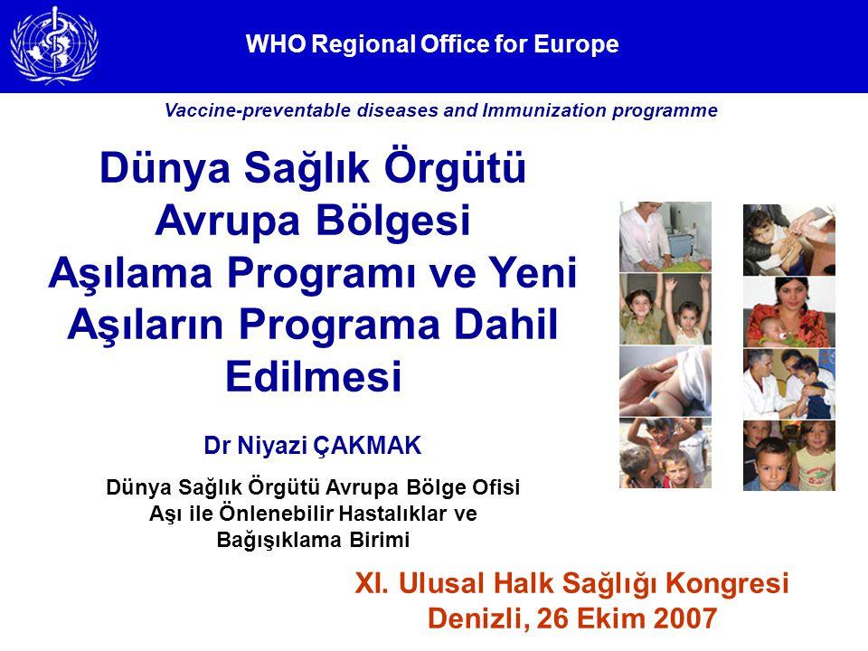 WHO Regional Office for Europe Vaccine preventable diseases and Immunization programme Yeni ve az kullanılan aşılar