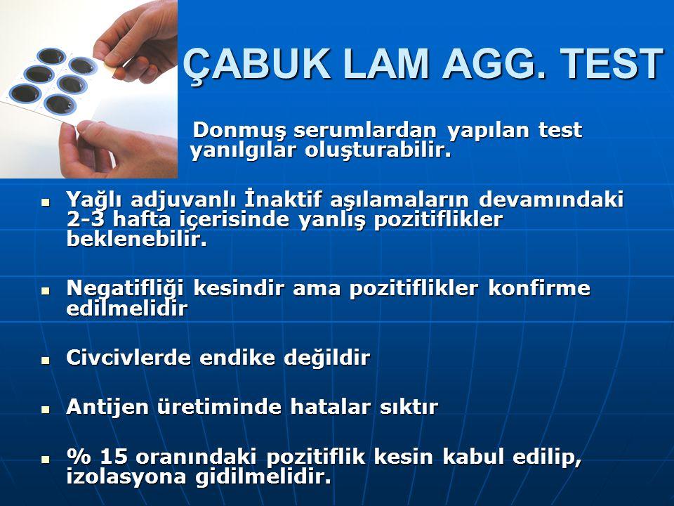 Donmuş serumlardan yapılan test yanılgılar oluşturabilir. Donmuş serumlardan yapılan test yanılgılar oluşturabilir. Yağlı adjuvanlı İnaktif aşılamalar