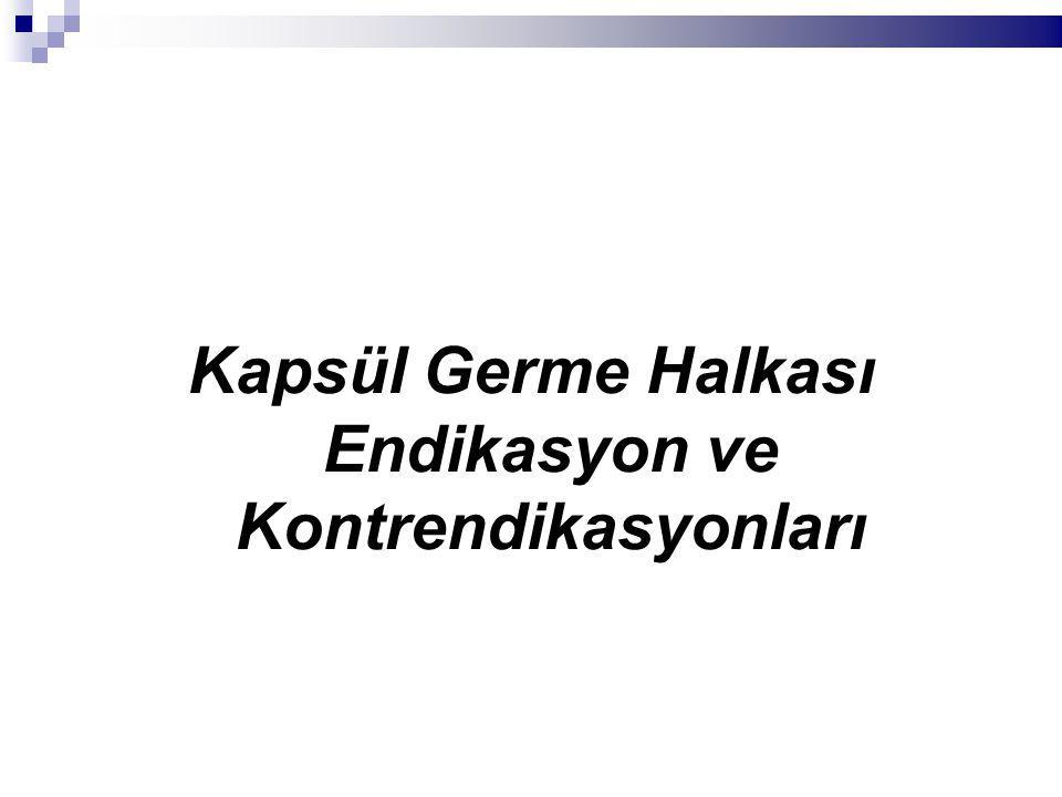 Kapsül Germe Halkası Endikasyon ve Kontrendikasyonları