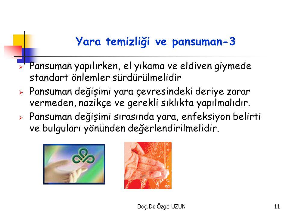 Yara temizliği ve pansuman-3  Pansuman yapılırken, el yıkama ve eldiven giymede standart önlemler sürdürülmelidir  Pansuman değişimi yara çevresinde