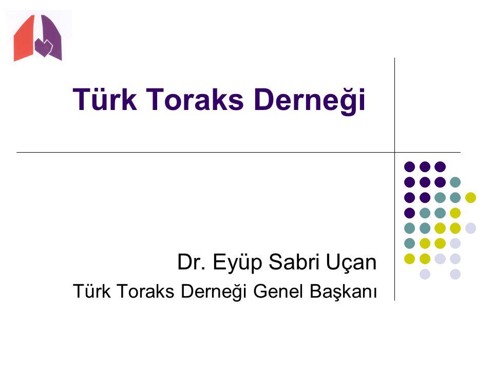 Türk Toraks Derneği Dr. Eyüp Sabri Uçan Türk Toraks Derneği Genel Başkanı
