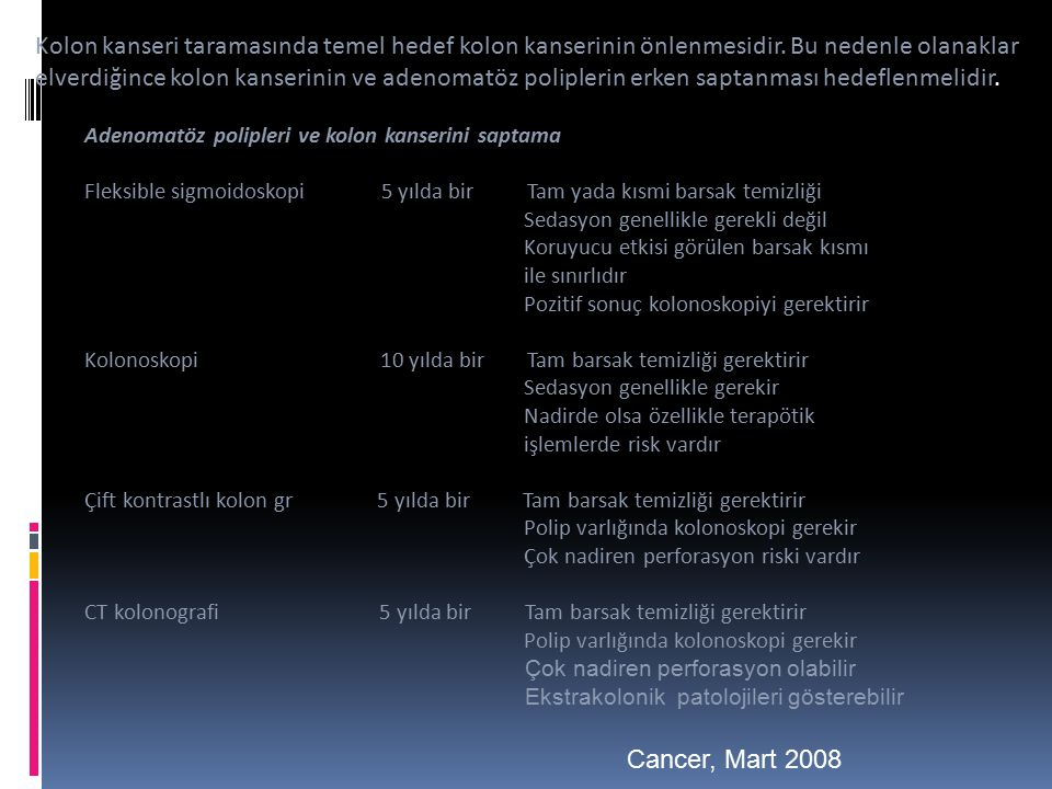 Kolon kanseri taramasında temel hedef kolon kanserinin önlenmesidir.