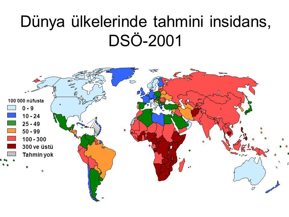 Dünya ülkelerinde tahmini insidans, DSÖ-2001 25 - 49 50 - 99 100 - 300 0 - 9 10 - 24 300 ve üstü Tahmin yok 100 000 nüfusta