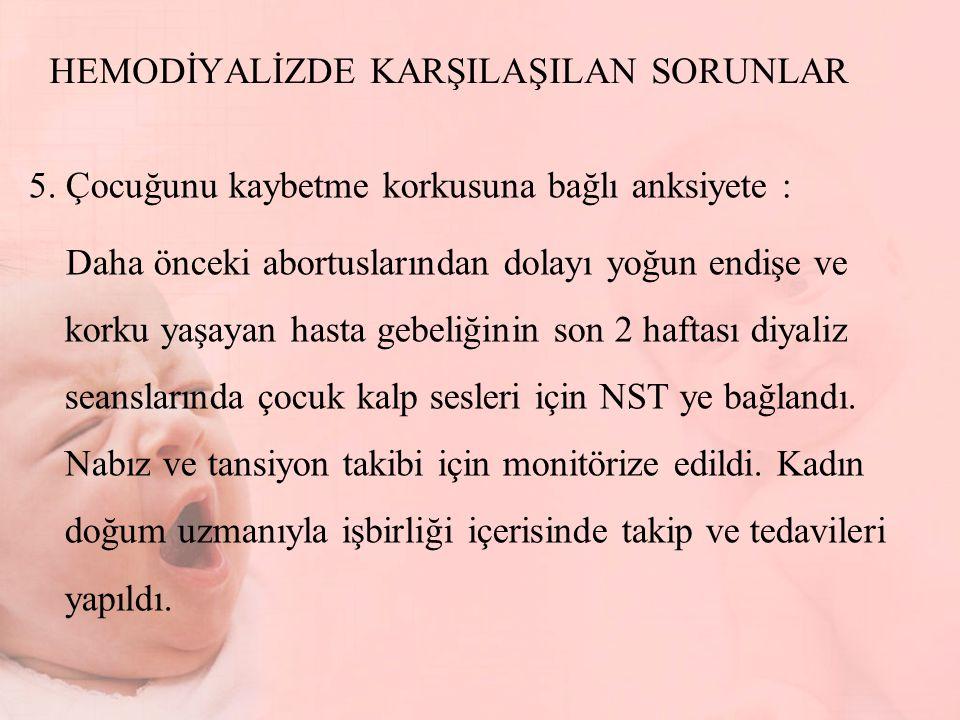 HEMODİYALİZDE KARŞILAŞILAN SORUNLAR 5.