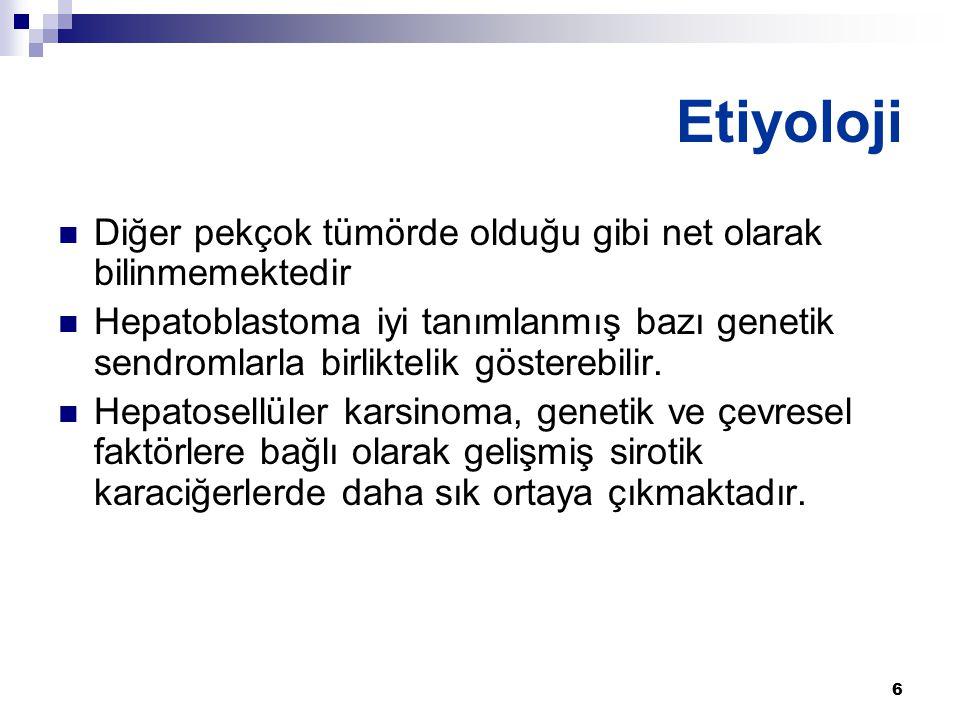 7 Benign Tümörler Hemanjiom Hemanjioendoteliom Adenom Teratom Lipomatoz tümörler Mezenkimal hamartom Fokal nodüler hiperplazi Malign Tümörler Hepatoblastom Hepatosellülerkarsinom Anjiosarkom Embriyonal sarkom Rabdoid tümör Fibrosarkom Rabdomyosarkom Primitif nöroektodermal tümör