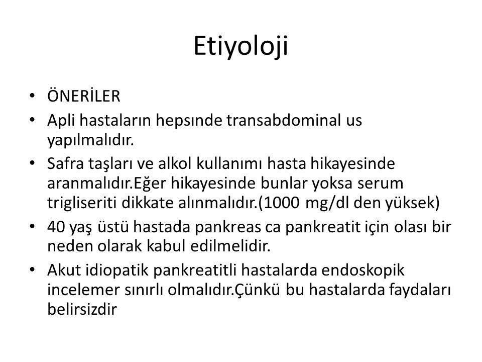 Etiyoloji ÖNERİLER Apli hastaların hepsınde transabdominal us yapılmalıdır.