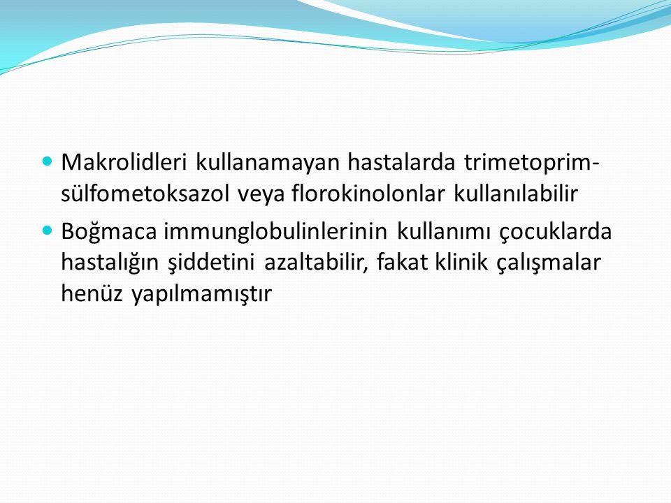 Makrolidleri kullanamayan hastalarda trimetoprim- sülfometoksazol veya florokinolonlar kullanılabilir Boğmaca immunglobulinlerinin kullanımı çocuklard
