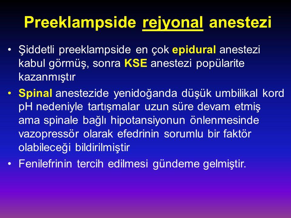 Preeklampside rejyonal anestezi Şiddetli preeklampside en çok epidural anestezi kabul görmüş, sonra KSE anestezi popülarite kazanmıştır Spinal anestez
