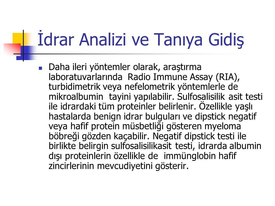 İdrar Analizi ve Tanıya Gidiş Daha ileri yöntemler olarak, araştırma laboratuvarlarında Radio Immune Assay (RIA), turbidimetrik veya nefelometrik yönt