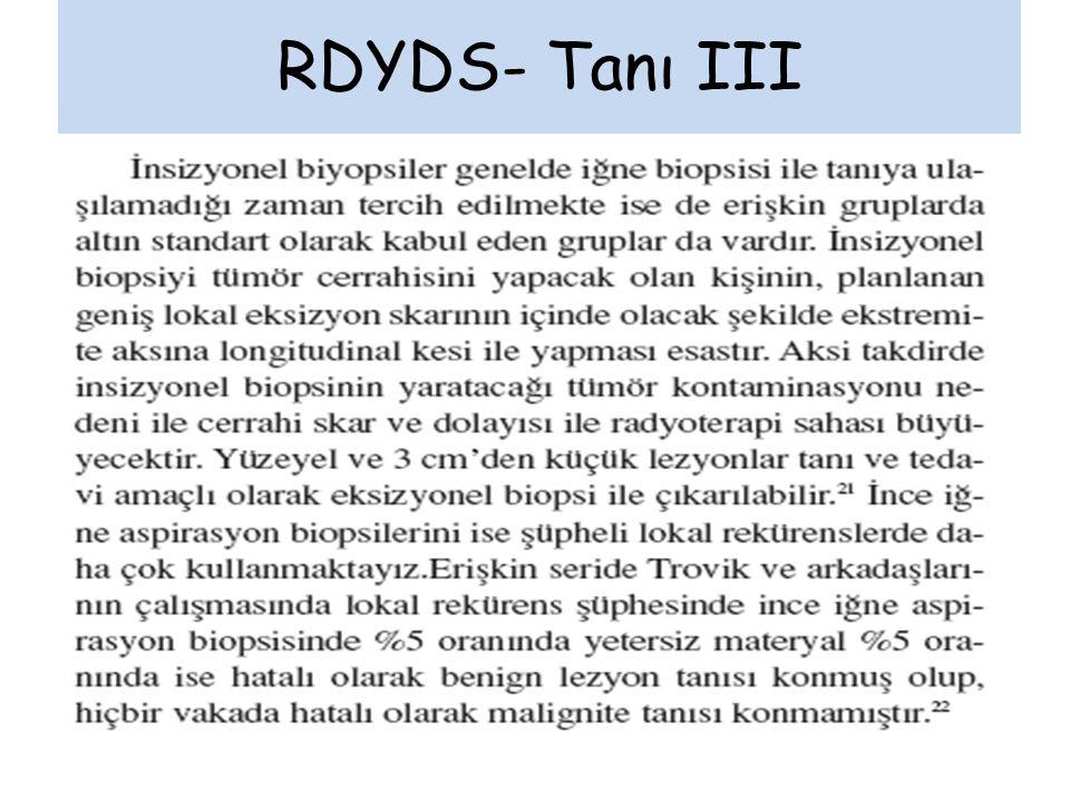 RDYDS- Tanı IV MR BT PET : orta ve yüksek grade'li sarkomlarda %70- 100 sensivite bildiren çalışmalar var.