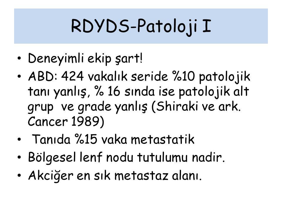 RDYDS-Patoloji I Deneyimli ekip şart! ABD: 424 vakalık seride %10 patolojik tanı yanlış, % 16 sında ise patolojik alt grup ve grade yanlış (Shiraki ve