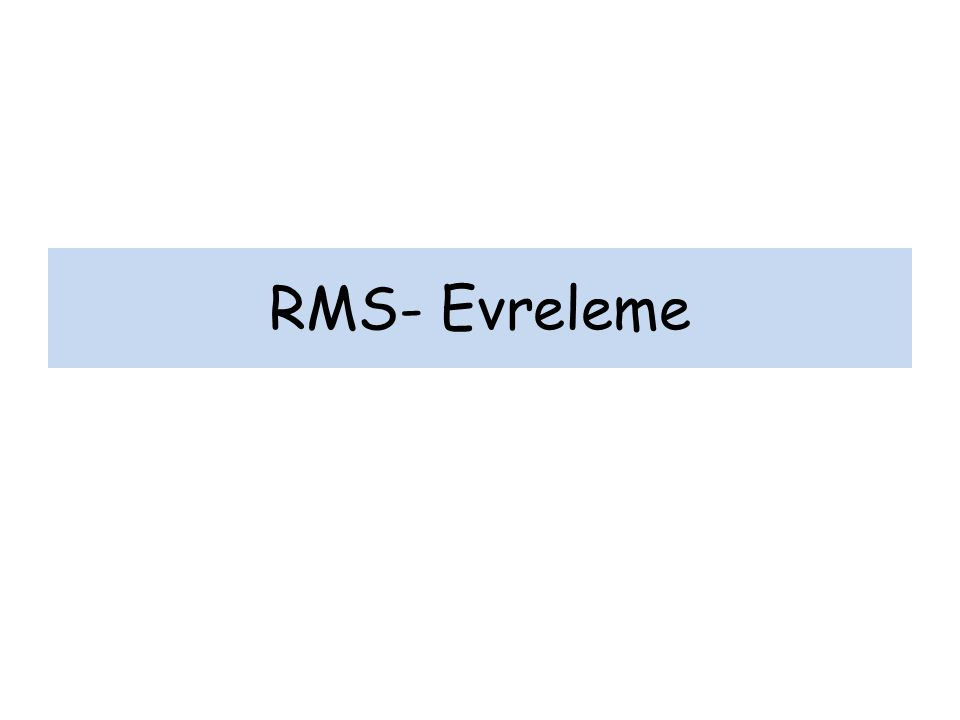 RMS- Evreleme