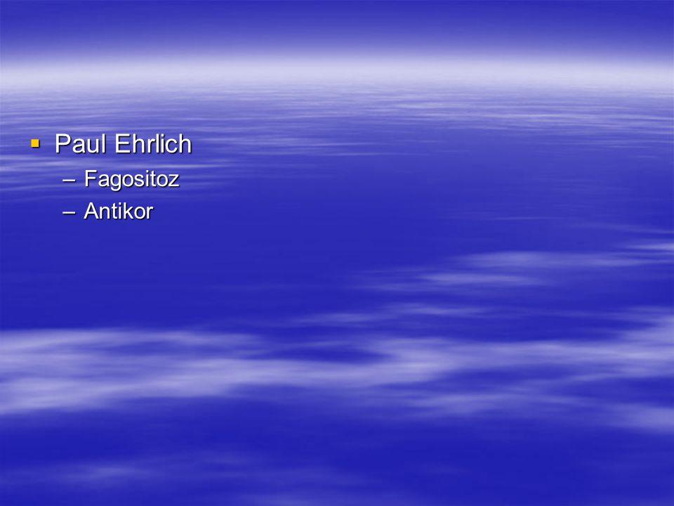  Paul Ehrlich –Fagositoz –Antikor