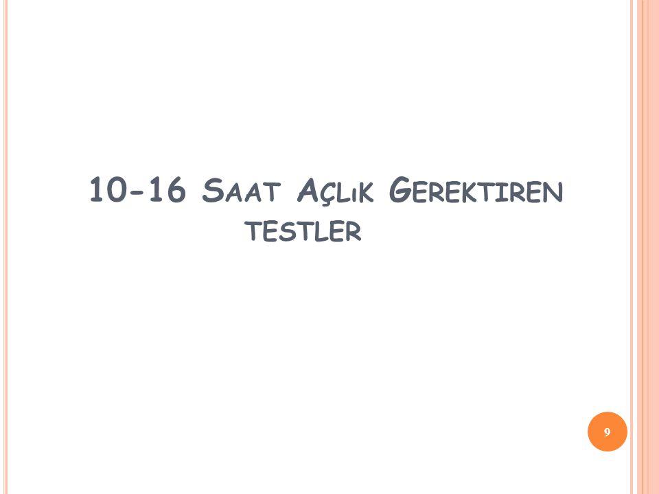 10-16 S AAT A ÇLıK G EREKTIREN TESTLER 9
