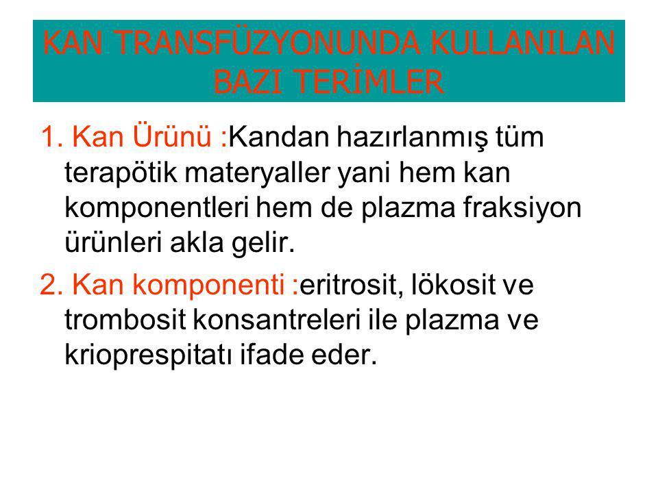 KAN TRANSFÜZYONUNDA KULLANILAN BAZI TERİMLER 1.