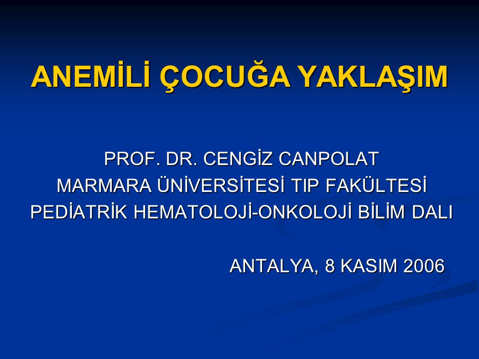 ANEMİLİ ÇOCUĞA YAKLAŞIM PROF.DR.