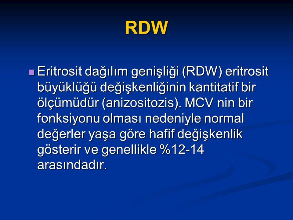 RDW Eritrosit dağılım genişliği (RDW) eritrosit büyüklüğü değişkenliğinin kantitatif bir ölçümüdür (anizositozis).