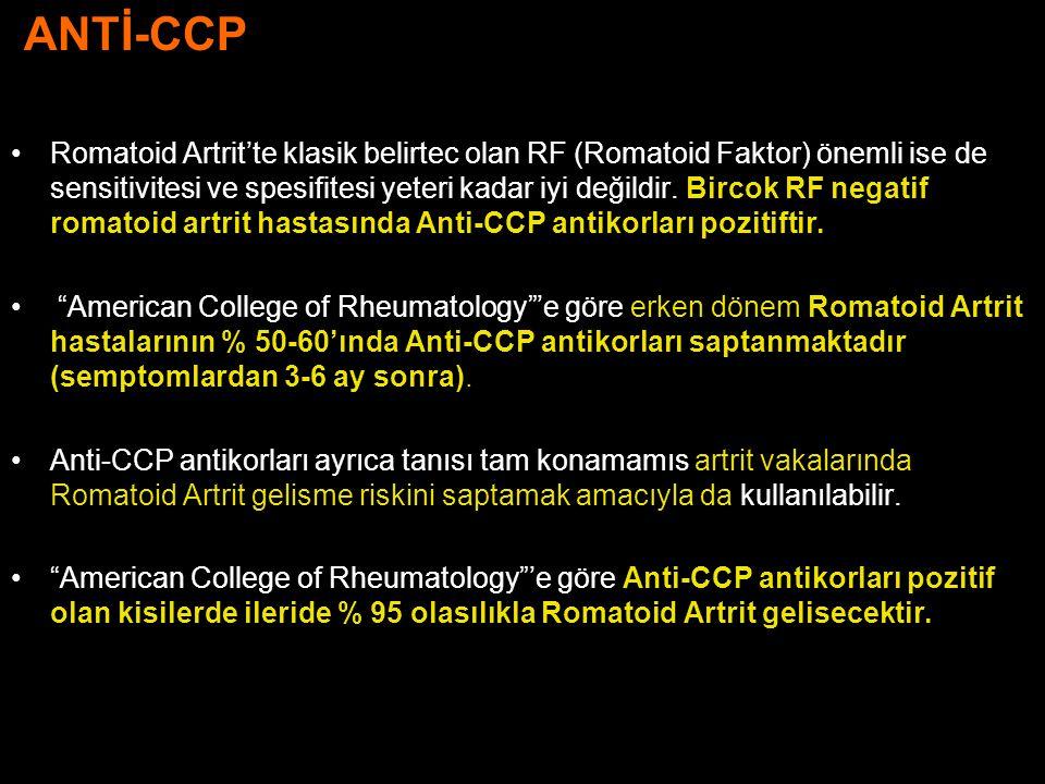 ANTİ-CCP Romatoid Artrit'te klasik belirtec olan RF (Romatoid Faktor) önemli ise de sensitivitesi ve spesifitesi yeteri kadar iyi değildir. Bircok RF