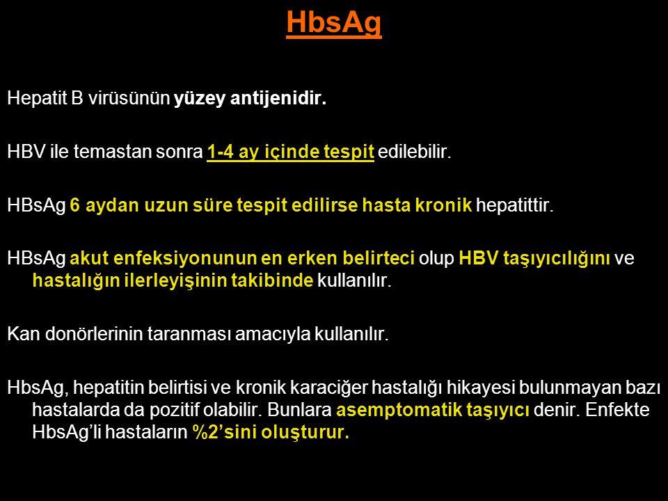 HbsAg Hepatit B virüsünün yüzey antijenidir. HBV ile temastan sonra 1-4 ay içinde tespit edilebilir. HBsAg 6 aydan uzun süre tespit edilirse hasta kro