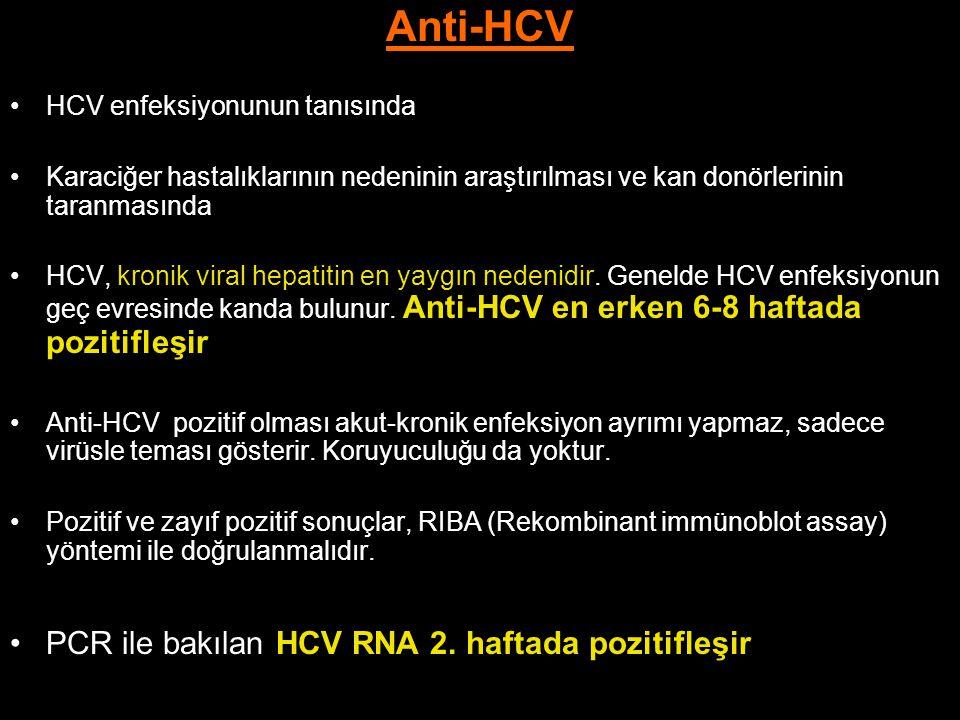 Anti-HCV HCV enfeksiyonunun tanısında Karaciğer hastalıklarının nedeninin araştırılması ve kan donörlerinin taranmasında HCV, kronik viral hepatitin e