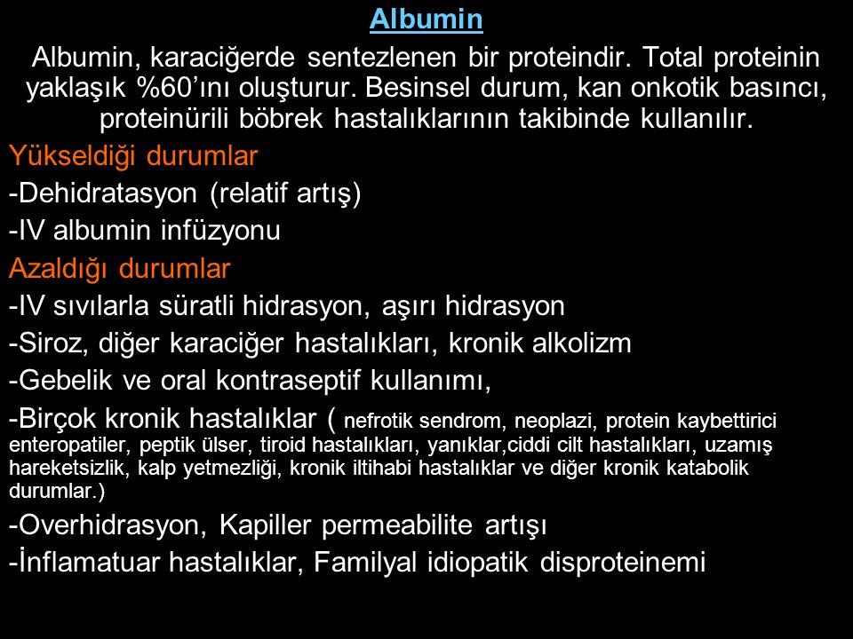 Albumin Albumin, karaciğerde sentezlenen bir proteindir. Total proteinin yaklaşık %60'ını oluşturur. Besinsel durum, kan onkotik basıncı, proteinürili