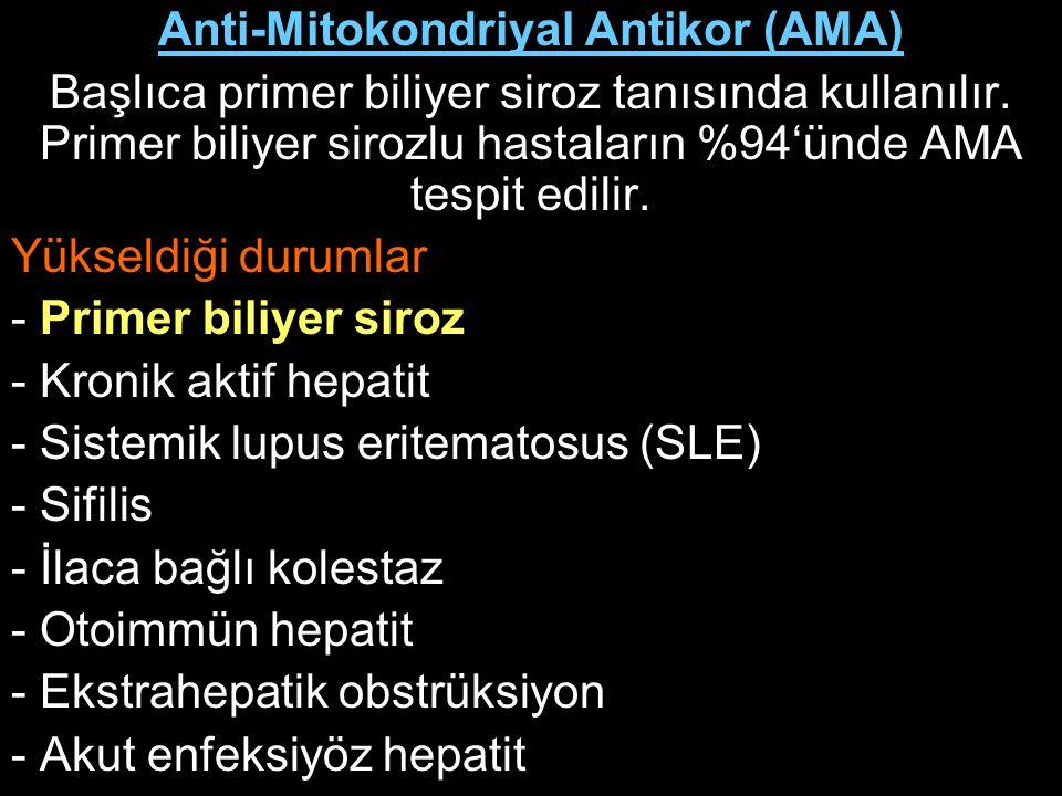 Anti-Mitokondriyal Antikor (AMA) Başlıca primer biliyer siroz tanısında kullanılır. Primer biliyer sirozlu hastaların %94'ünde AMA tespit edilir. Yüks