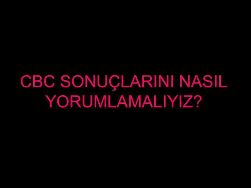 CBC SONUÇLARINI NASIL YORUMLAMALIYIZ?