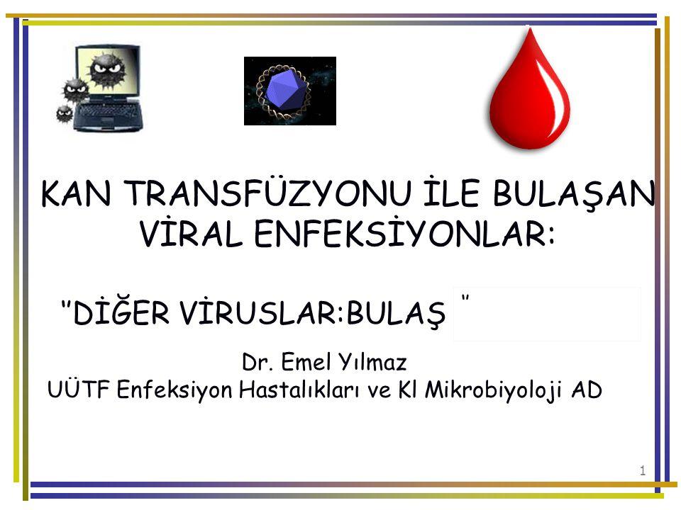 42 HTLV I-II ABD'de 14-80/ 100 000 (kan donörü) –Kan donörlerinde tarama ile 1988'den sonra risk belirgin gerilemiştir İtalya'da 290/ 100 000 (kan donörü) Buruk ve ark; (126 donör) –Kan donörlerinde anti HTLV I/II ELISA %0,8 (+) bulmuşlar (126 donör) Buruk CK ve ark.