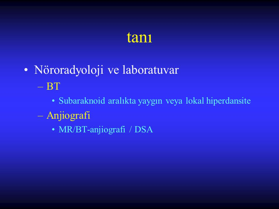SAK komplikasyonları –Kardiyovasküler –Hipertansiyon –Hidrosefali –Elektrolit ve sıvı dengesi bozuklukları –Vazospazm