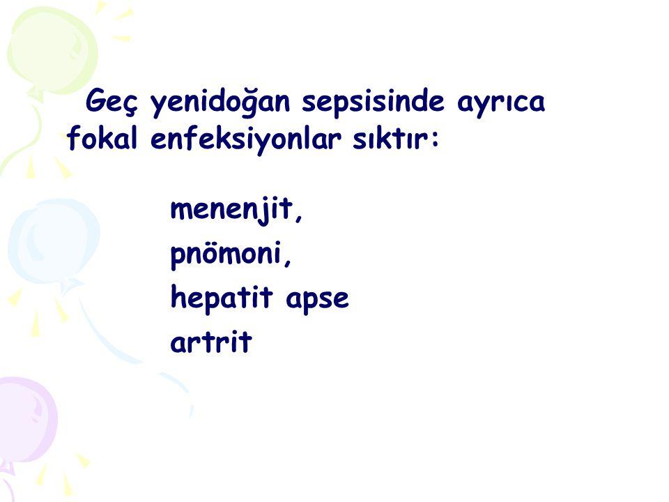 Çok geç başlangıçlı sepsis: Otuzuncu günden taburcu oluncaya kadar olan dönemde görülür.