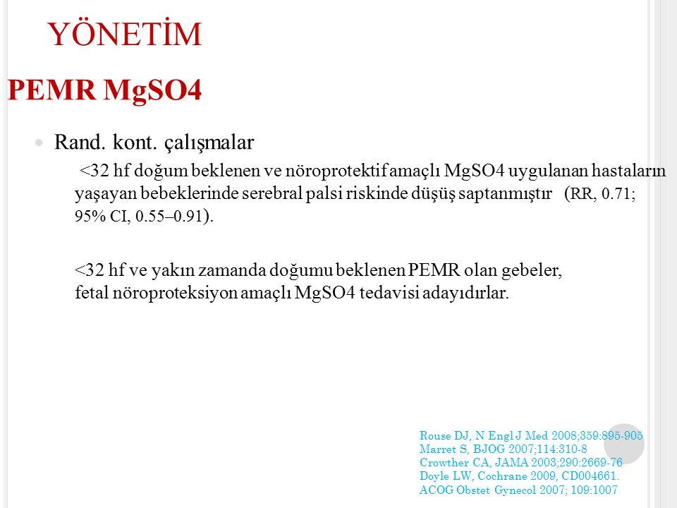 PEMR MgSO4 Rand. kont. çalışmalar <32 hf doğum beklenen ve nöroprotektif amaçlı MgSO4 uygulanan hastaların yaşayan bebeklerinde serebral palsi riskind